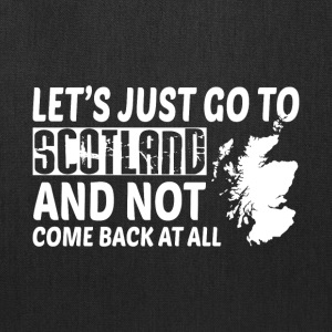 Let's Just Go To Scotland T Shirt - Tote Bag
