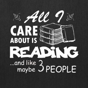 All I Care About Is Reading T Shirt - Tote Bag