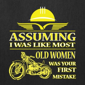 I Was Like Most Old Women T Shirt - Tote Bag