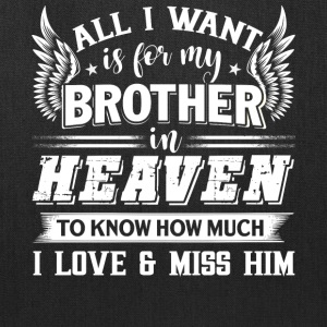 I Want Is For My Brother In Heaven T Shirt - Tote Bag