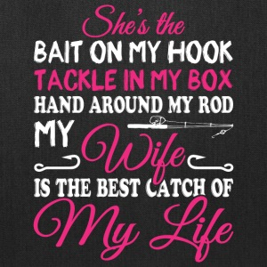 My Wife Is The Best Catch Of My Life T Shirt - Tote Bag