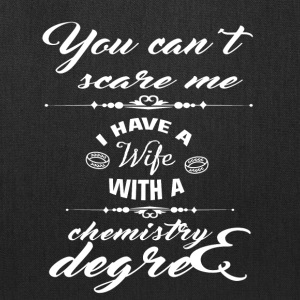 I Have A Wife With A Chemistry Degree T Shirt - Tote Bag
