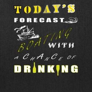 Today's Forecast Boating T Shirt - Tote Bag