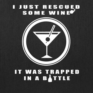 I Just Rescued Some Wine T Shirt - Tote Bag
