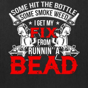 I Get My Fix From Running A Bead T Shirt - Tote Bag