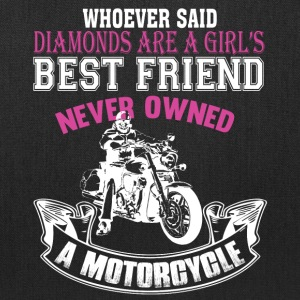 Girl's Best Friend Never Owned A Motorcycle TShirt - Tote Bag