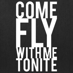 Come Fly With Me Tonite - Tote Bag