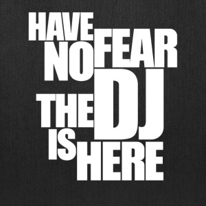 Have no fear the DJ is here - Tote Bag