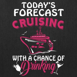 Today's Forecast Cruising T Shirt - Tote Bag