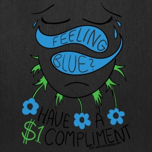 Feeling Blue? Have a Compliment - Tote Bag