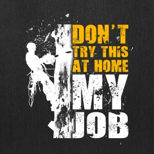 Don't try thus at home Logger T-Shirt - Tote Bag