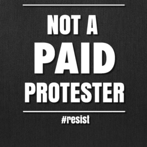 NOT PAID PROTESTER - Tote Bag