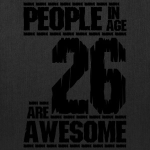 PEOPLE IN AGE 26 ARE AWESOME - Tote Bag