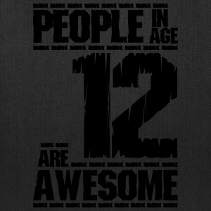 PEOPLE IN AGE 12 ARE AWESOME - Tote Bag