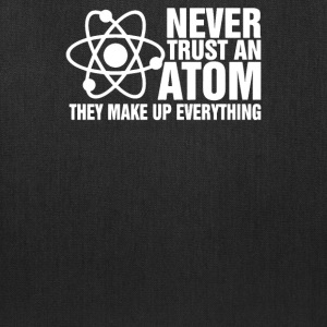 Never Trust an Atom Funny - Tote Bag