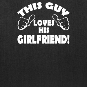This Guy Loves His Girlfriend-Funny - Tote Bag