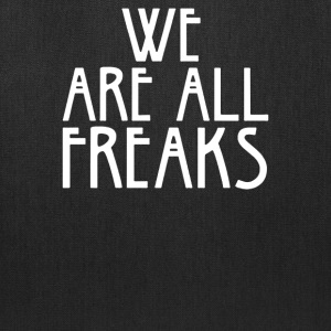 WE ARE ALL FREAKS - Tote Bag