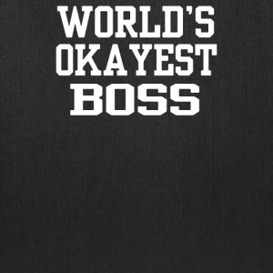 World's OKAYEST Boss - Tote Bag