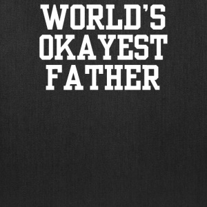 World's OKAYEST Father - Tote Bag