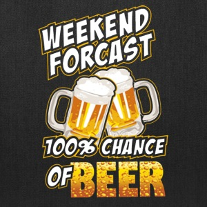 Weekend Forecast 100% Chance Of Beer - Tote Bag