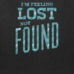I'm feeling lost not found - Tote Bag