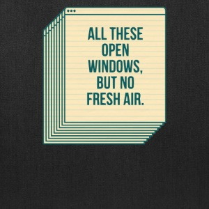 All these open windows but no fresh air - Tote Bag