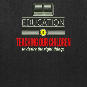 Education is teaching our children to desire - Tote Bag