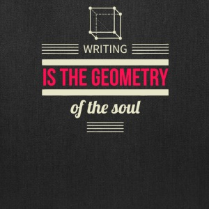 Writing is the geometry of the soul - Tote Bag
