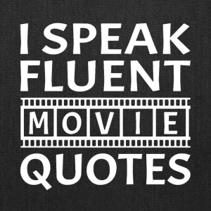 I Speak Fluent Movie Quotes - Tote Bag