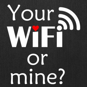 Your Wifi or Mine? - Tote Bag