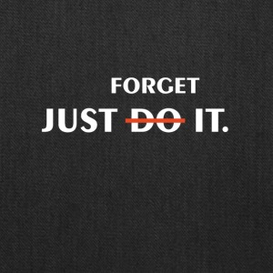 Just forget it - Tote Bag