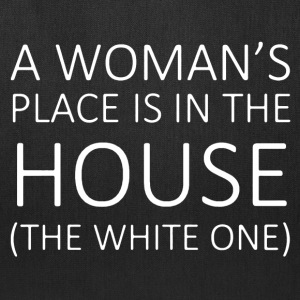 Woman Place Is In The House Shirt - Tote Bag