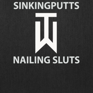 Sinking Putts Nailing Sluts - Tote Bag