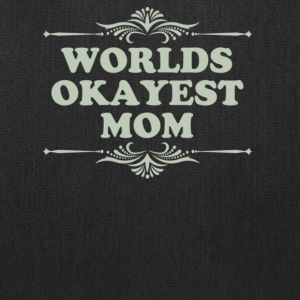 World s Okayest Mom - Tote Bag