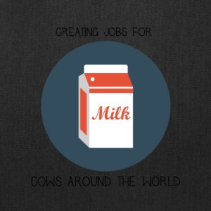 Milk, creating jobs for cows. - Tote Bag