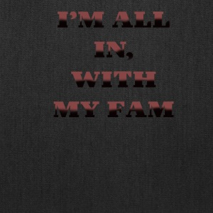 Im All In with my Fam - Tote Bag