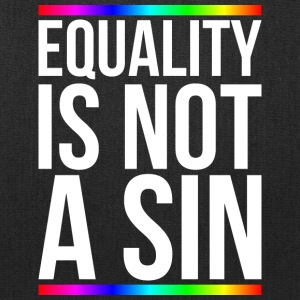 Equality is not a sin - Tote Bag