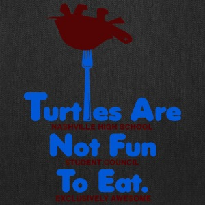Turtles Are Not Fun To Eat - Tote Bag
