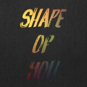 Shape of you. - Tote Bag