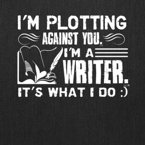 Writer Plotting Against You Shirt - Tote Bag
