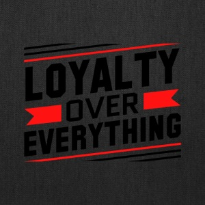Loyalty Over Everything - Tote Bag