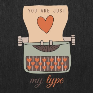 Funny You Are Just My Type Happy Valentine's Day - Tote Bag