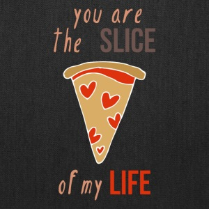 You Are The Slice Of My Life - Tote Bag