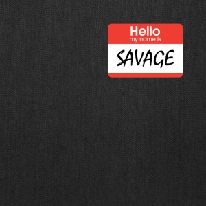 Hello My Name Is Savage - Tote Bag