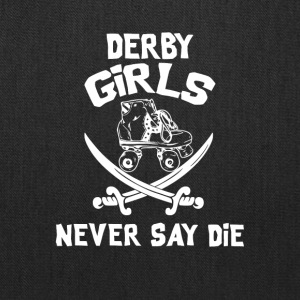 Roller Derby Girls Never Say Die - Tote Bag