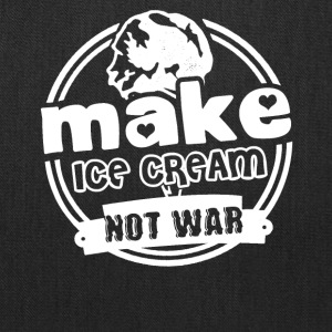 Make Ice Cream Not War Shirts - Tote Bag