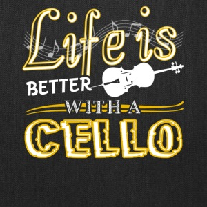 Life Is Better With A Cello Shirt - Tote Bag