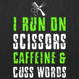 I Run On Scissors Caffeine And Cuss Words T Shirt - Tote Bag