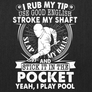 ph I Rub My Tip Use Good English I Play Pool copl - Tote Bag