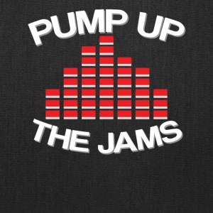 Pump up the jams - Tote Bag